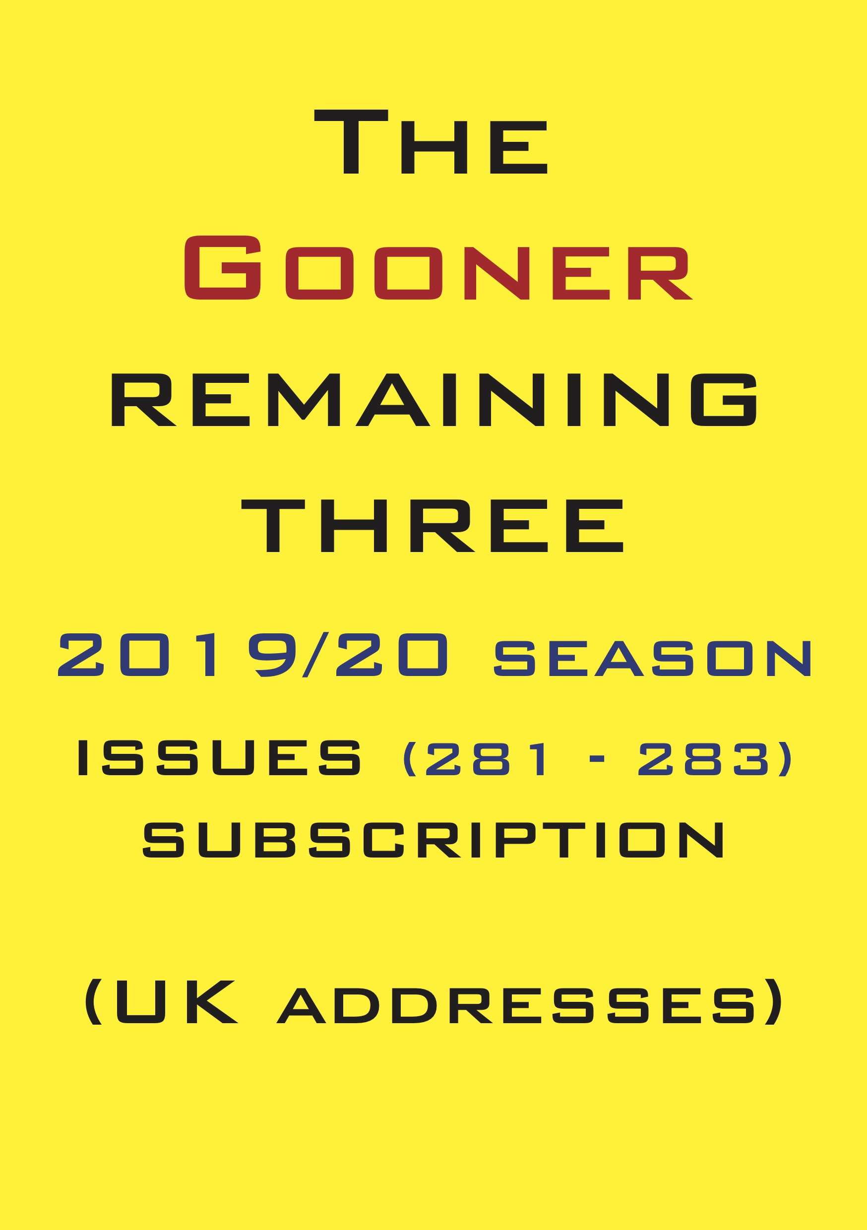 1c. The Gooner! - 3 remaining 2019/20 issues subscription UK
